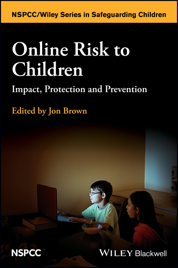 Jon Brown Online Risk to Children. Impact, Protection and Prevention goodyear brown paris handbook of child sexual abuse identification assessment and treatment