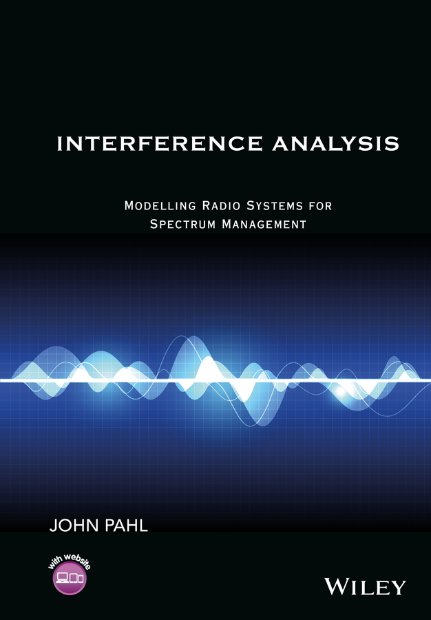 John Pahl Interference Analysis. Modelling Radio Systems for Spectrum Management