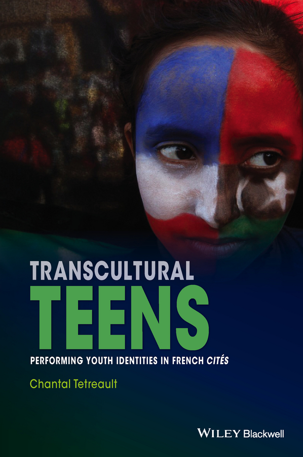 Фото - Chantal Tetreault Transcultural Teens. Performing Youth Identities in French Cités the teens the teens past and present 76 96