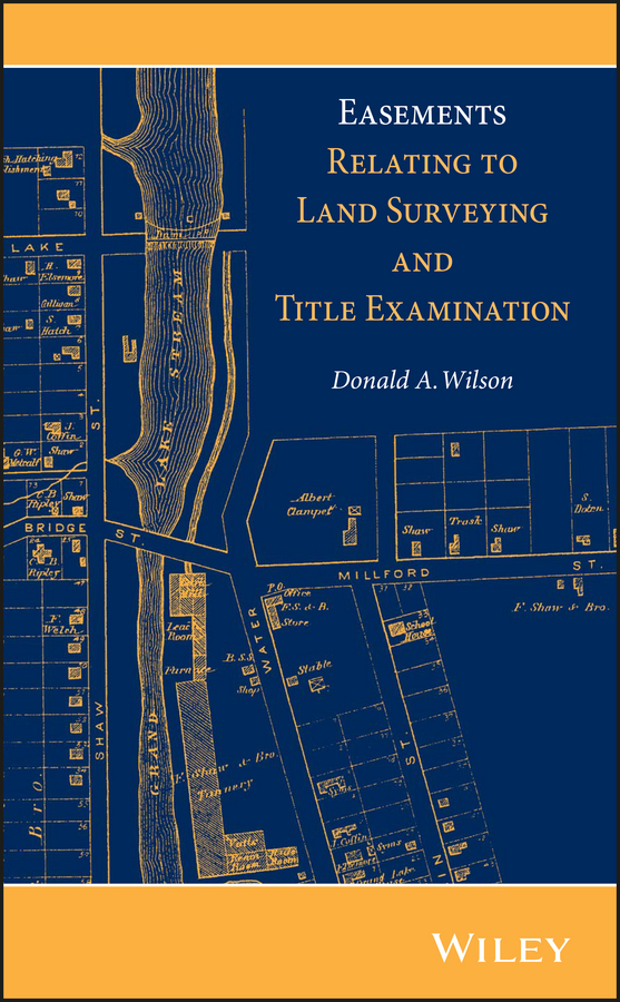 Donald Wilson A. Easements Relating to Land Surveying and Title Examination