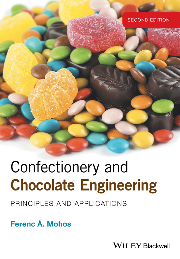 Ferenc Mohos A. Confectionery and Chocolate Engineering. Principles and Applications stephanie clark food processing principles and applications
