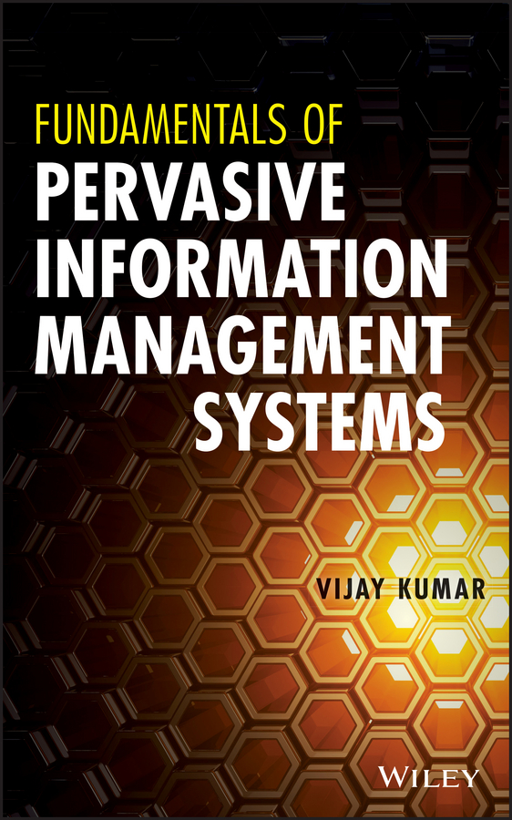 Vijay Kumar Fundamentals of Pervasive Information Management Systems technology management