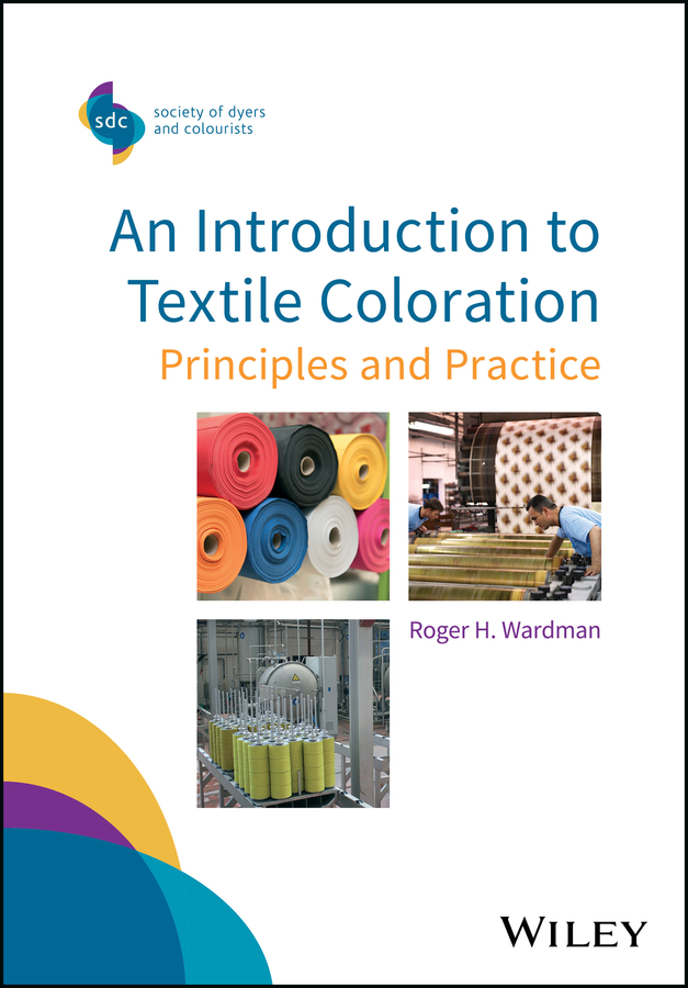 Фото - Roger Wardman H. An Introduction to Textile Coloration. Principles and Practice the story of colour in textiles