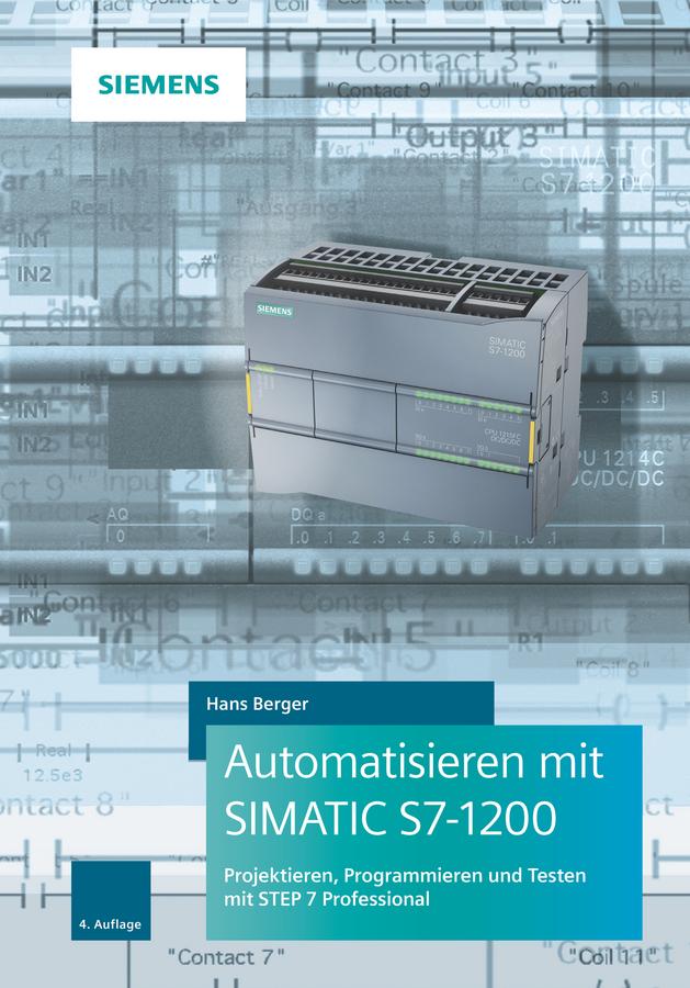 Hans Berger Automatisieren mit SIMATIC S7-1200. Projektieren, Programmieren und Testen mit STEP 7 джинсы mit mat mamá mit mat mamá mi073ewbhbs9