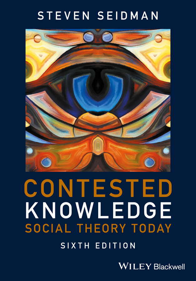 Steven Seidman Contested Knowledge. Social Theory Today