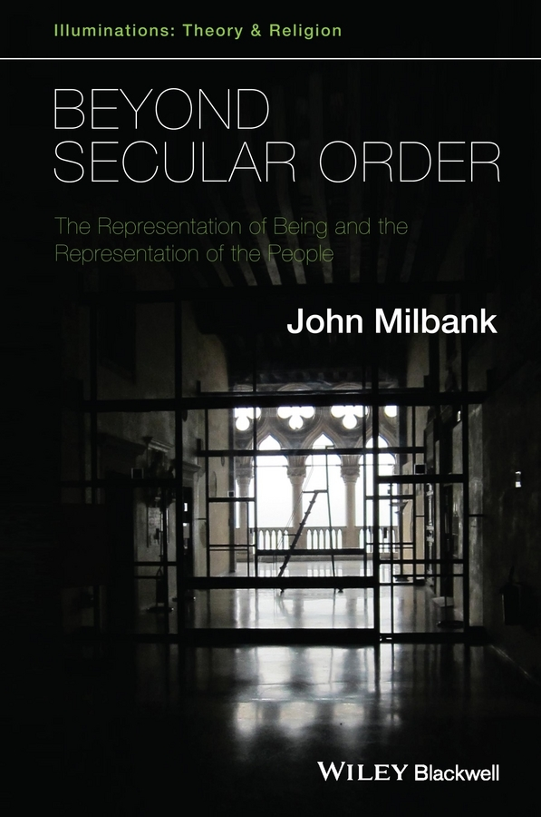 цена John Milbank Beyond Secular Order. The Representation of Being and the Representation of the People в интернет-магазинах