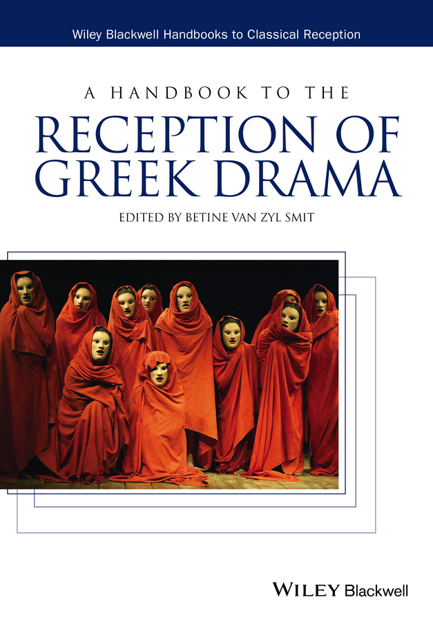 Betine van Zyl Smit A Handbook to the Reception of Greek Drama цена 2017