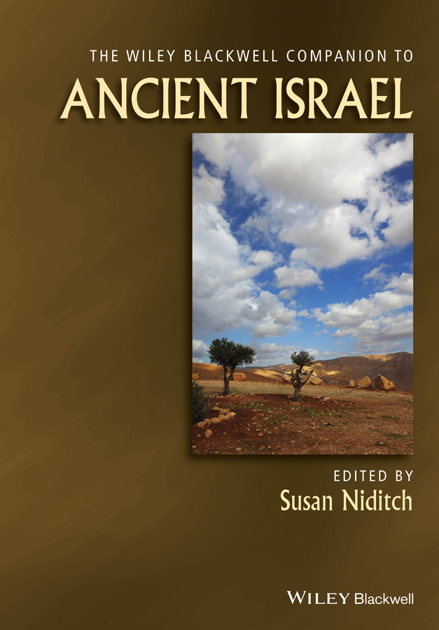 Susan Niditch The Wiley Blackwell Companion to Ancient Israel religion culture and identity
