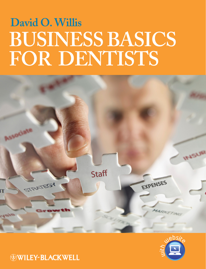 David Willis O. Business Basics for Dentists financial management concepts principles and practice