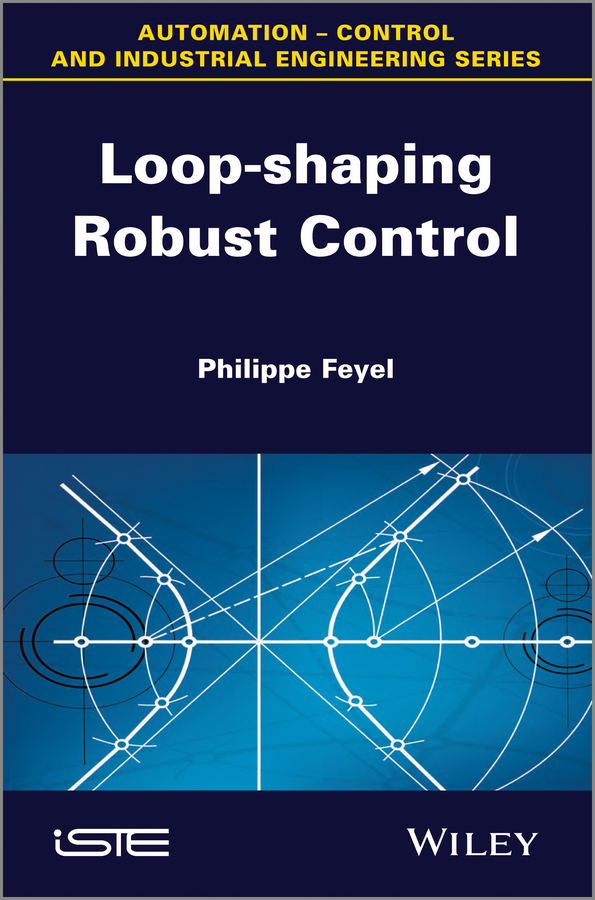 купить Philippe Feyel Loop-shaping Robust Control дешево