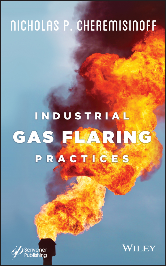 Nicholas Cheremisinoff P. Industrial Gas Flaring Practices nicholas p cheremisinoff handbook of pollution prevention and cleaner production vol 2 best practices in the wood and paper industries