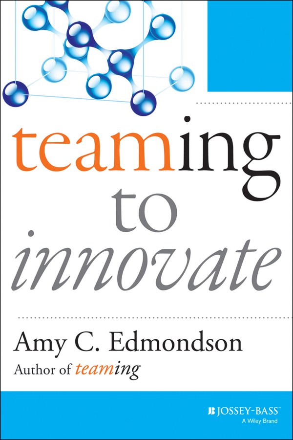 цена на Amy Edmondson C. Teaming to Innovate