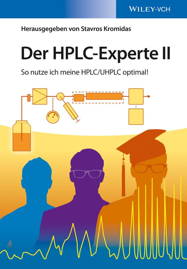 Stavros Kromidas Der HPLC-Experte II. So nutze ich meine HPLC / UHPLC optimal! сапоги quelle der spur 1013540
