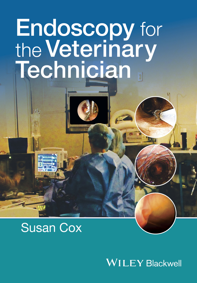 Susan Cox Endoscopy for the Veterinary Technician bonnie ballard exotic animal medicine for the veterinary technician