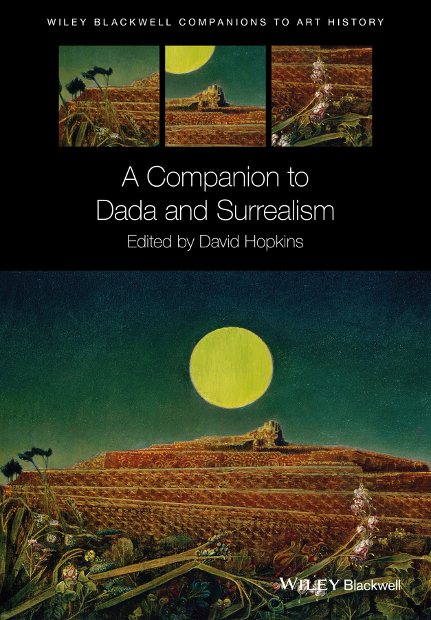 David Hopkins A Companion to Dada and Surrealism gender in twentieth century eastern europe and the ussr
