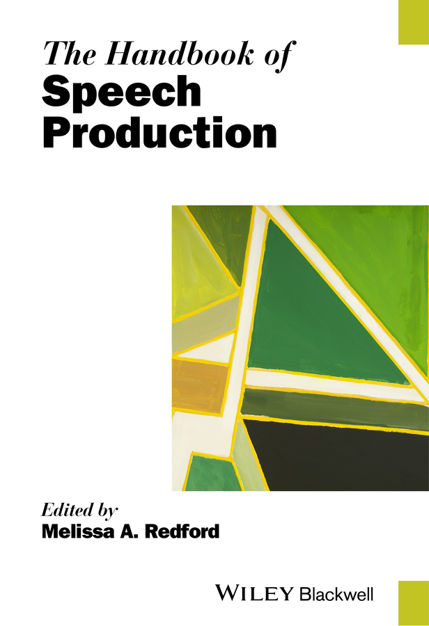 Melissa Redford A. The Handbook of Speech Production sidtis diana foundations of voice studies an interdisciplinary approach to voice production and perception