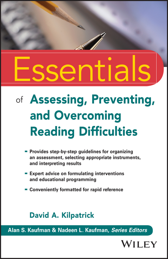 David Kilpatrick A. Essentials of Assessing, Preventing, and Overcoming Reading Difficulties jerry camery hoggatt reading the good book well a guide to biblical interpretation