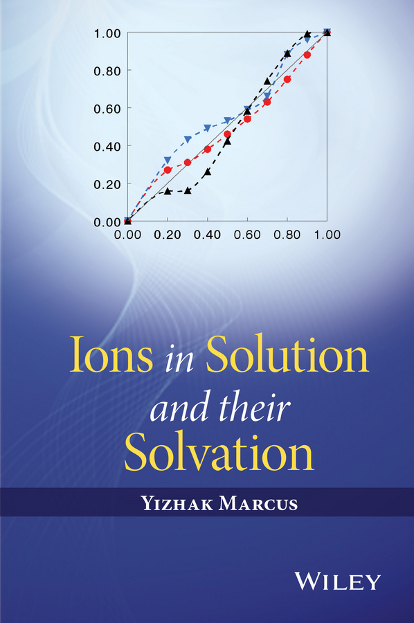 Фото - Yizhak Marcus Ions in Solution and their Solvation adsorption of metal ions from water and wastewater