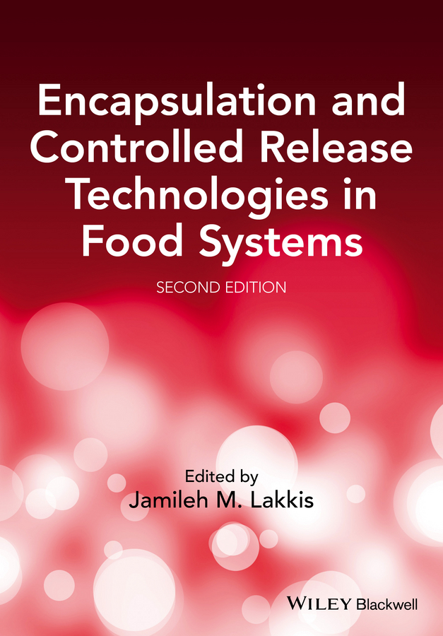 Фото - Dr. Jamileh M. Lakkis Encapsulation and Controlled Release Technologies in Food Systems dr jamileh m lakkis encapsulation and controlled release technologies in food systems