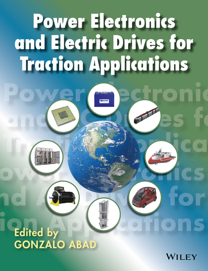 Gonzalo Abad Power Electronics and Electric Drives for Traction Applications k chau t electric vehicle machines and drives design analysis and application