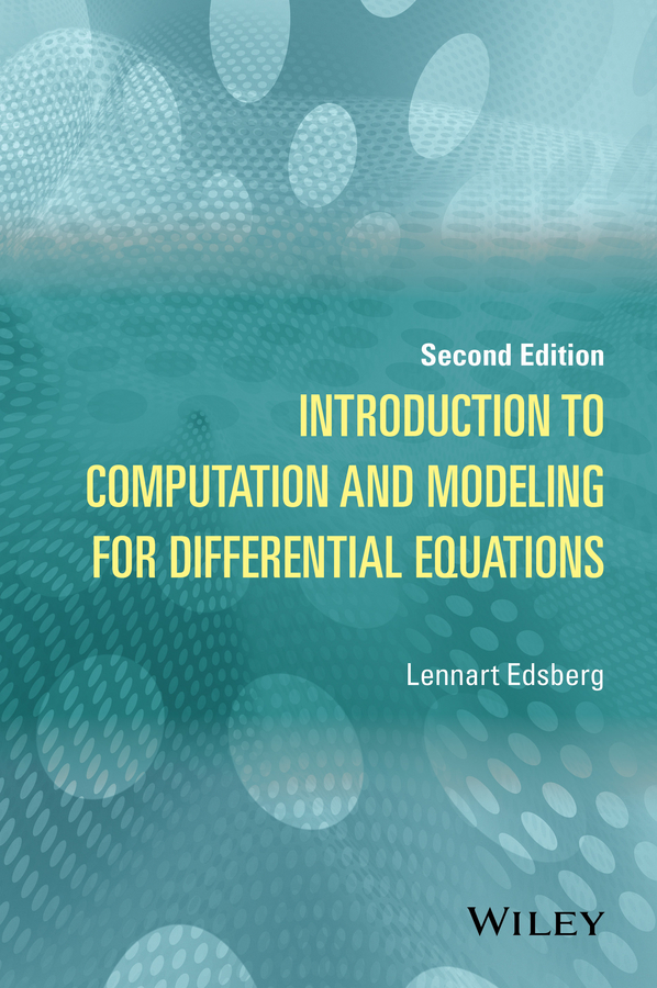 Lennart Edsberg Introduction to Computation and Modeling for Differential Equations a modern introduction to differential equations