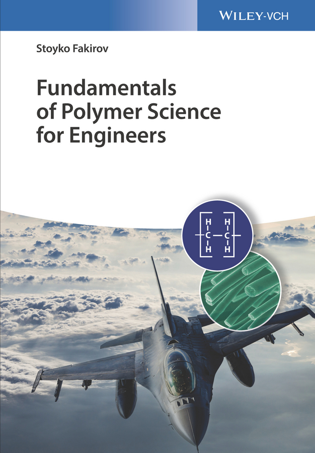 Stoyko Fakirov Fundamentals of Polymer Science for Engineers vikas mittal high performance polymers and engineering plastics
