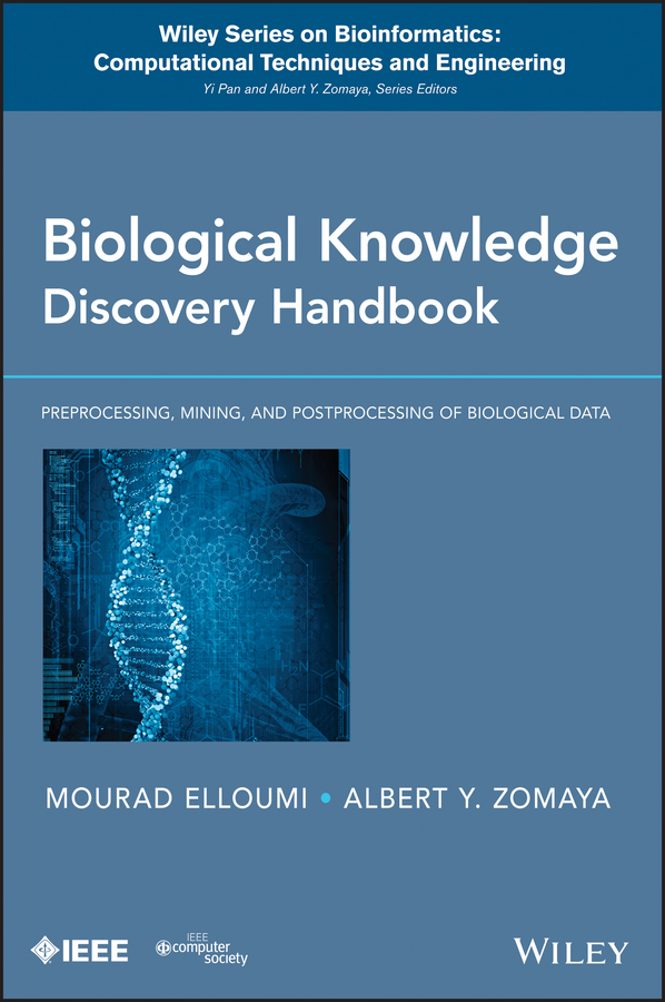 Mourad Elloumi Biological Knowledge Discovery Handbook. Preprocessing, Mining and Postprocessing of Biological Data application of data mining techniques