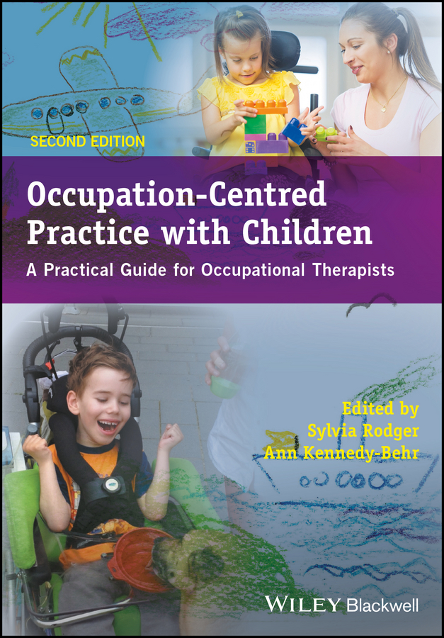 Sylvia Rodger Occupation-Centred Practice with Children. A Practical Guide for Occupational Therapists