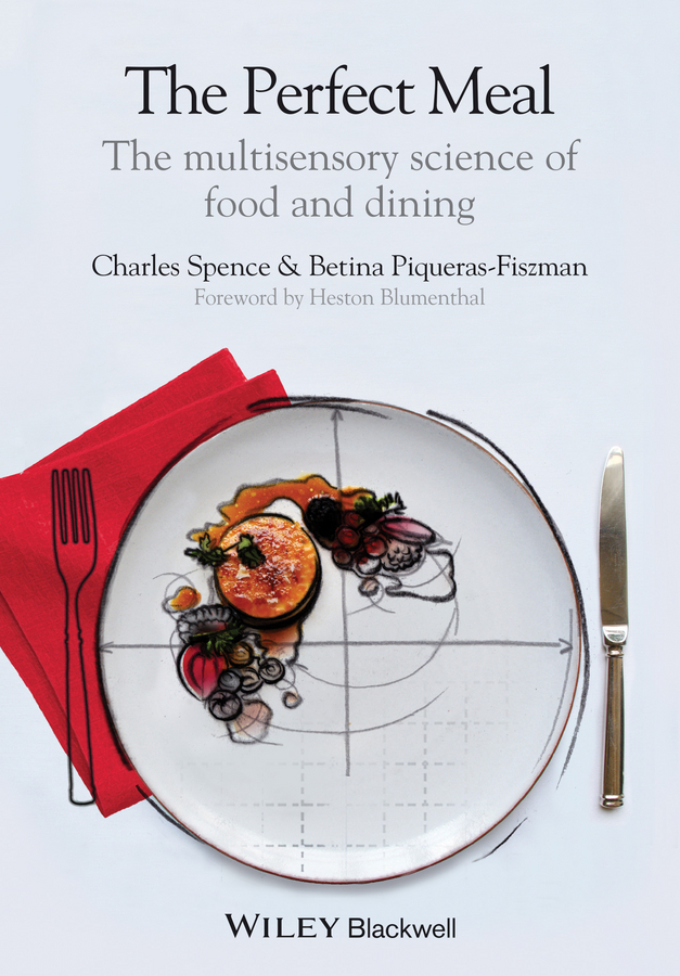 Charles Spence The Perfect Meal. The Multisensory Science of Food and Dining overall yumi overall