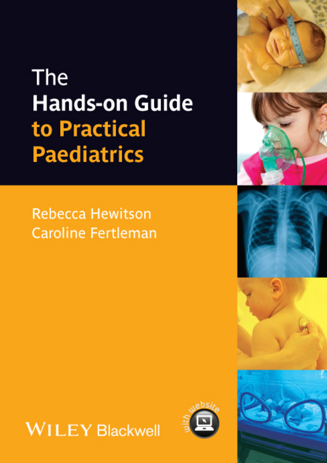 Caroline Fertleman The Hands-on Guide to Practical Paediatrics michael o neil the ada practical guide to substance use disorders and safe prescribing