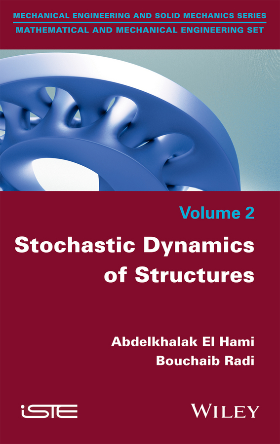 Bouchaib Radi Stochastic Dynamics of Structures michel geradin mechanical vibrations theory and application to structural dynamics