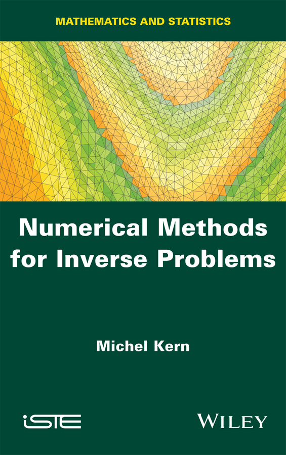 Michel Kern Numerical Methods for Inverse Problems inverse creep in textile yarns
