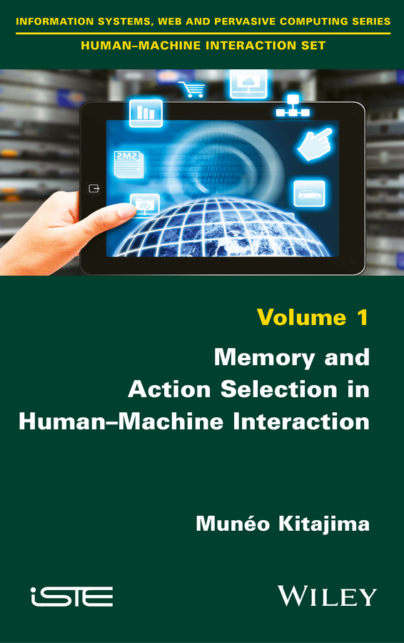 Munéo Kitajima Memory and Action Selection in Human-Machine Interaction human machine interaction by tracking hand movements
