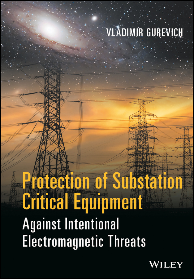 цена на Vladimir Gurevich Protection of Substation Critical Equipment Against Intentional Electromagnetic Threats