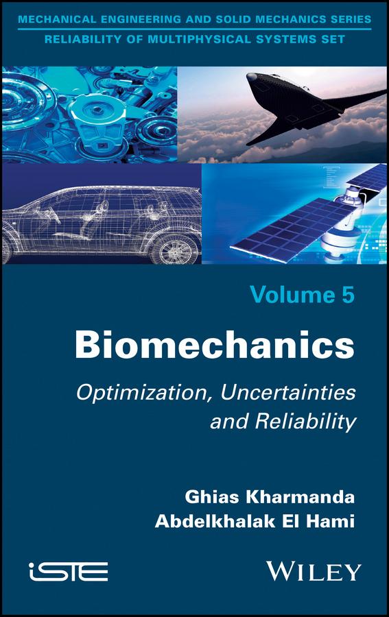 Ghias Kharmanda Biomechanics. Optimization, Uncertainties and Reliability stehlik jiri mathematical and computational methods and algorithms in biomechanics human skeletal systems isbn 9781118006429