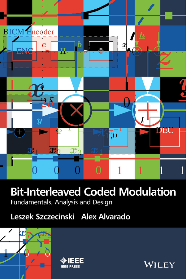 Leszek Szczecinski Bit-Interleaved Coded Modulation. Fundamentals, Analysis and Design