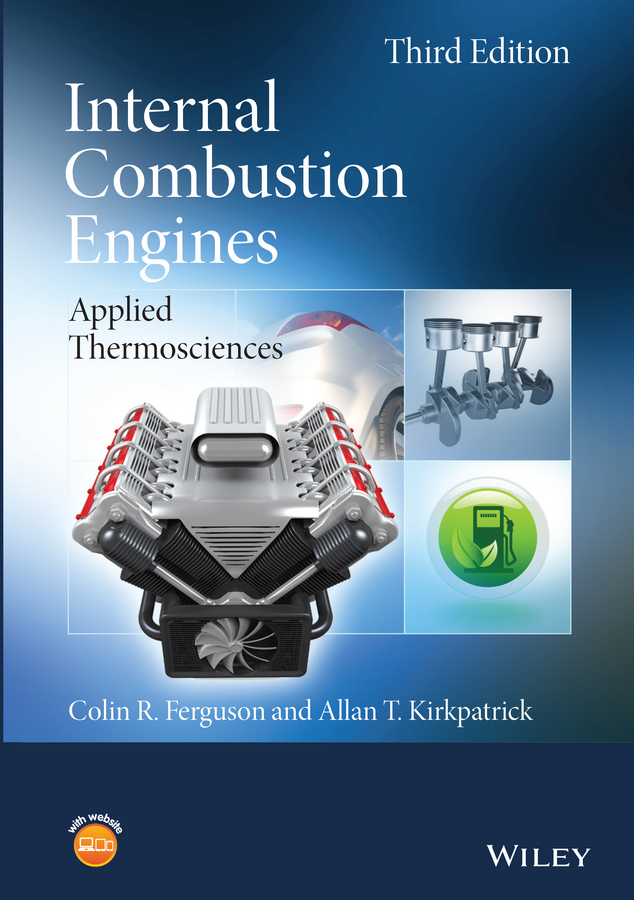 Фото - Allan Kirkpatrick T. Internal Combustion Engines. Applied Thermosciences the effect of magnetic field on combustion and emissions