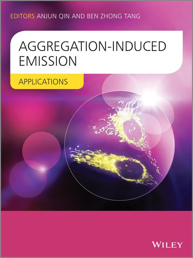 Anjun Qin Aggregation-Induced Emission. Applications