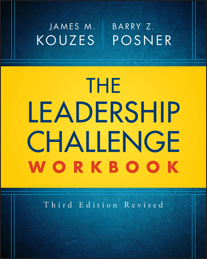 James M. Kouzes The Leadership Challenge Workbook Revised james m kouzes the five practices of exemplary leadership united kingdom