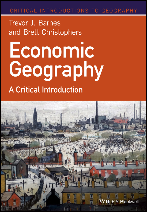 Brett Christophers Economic Geography. A Critical Introduction