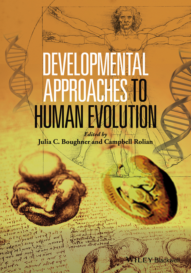 Campbell Rolian Developmental Approaches to Human Evolution купить недорого в Москве