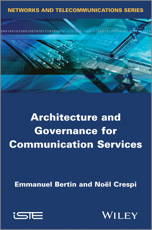 Emmanuel Bertin Architecture and Governance for Communication Services kyle gabhart service oriented architecture field guide for executives