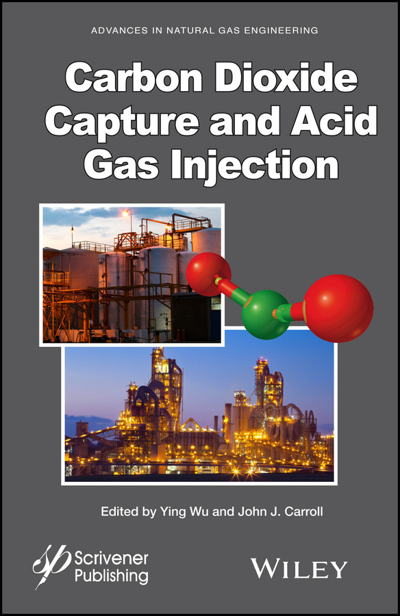 Фото - Ying Wu Carbon Dioxide Capture and Acid Gas Injection theodore louis mass transfer operations for the practicing engineer