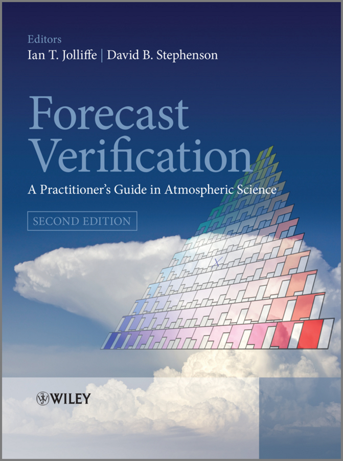 David Stephenson B. Forecast Verification. A Practitioner's Guide in Atmospheric Science