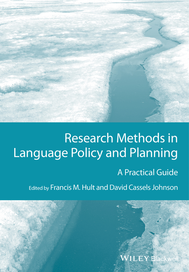 David Johnson Cassels Research Methods in Language Policy and Planning. A Practical Guide erika hoff research methods in child language a practical guide isbn 9781444344004