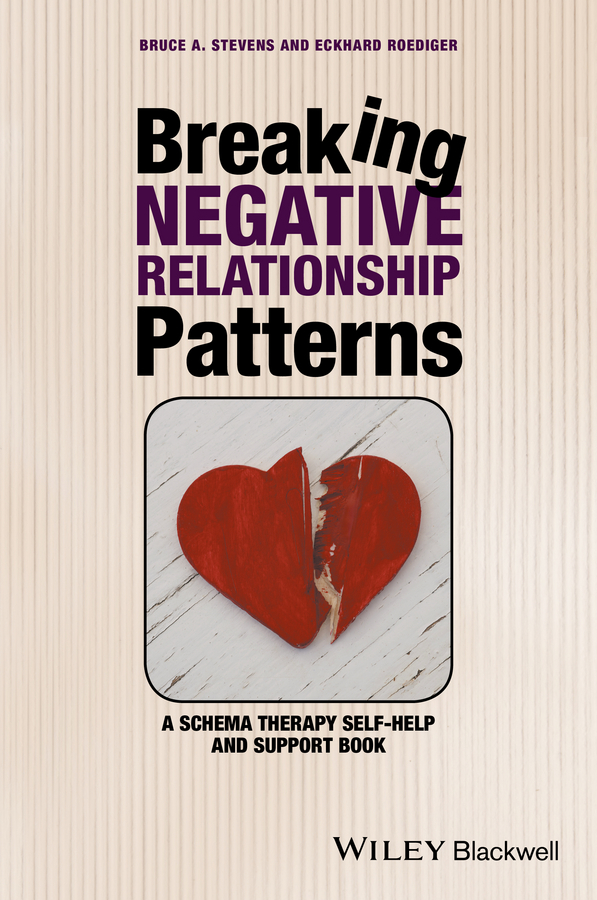 Eckhard Roediger Breaking Negative Relationship Patterns. A Schema Therapy Self-Help and Support Book naghmeh jahansooz and reza kafipour content schema and translation