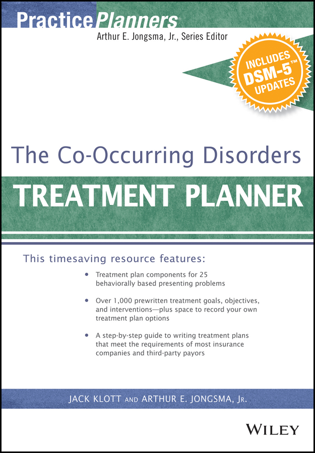 Jack Klott The Co-Occurring Disorders Treatment Planner, with DSM-5 Updates