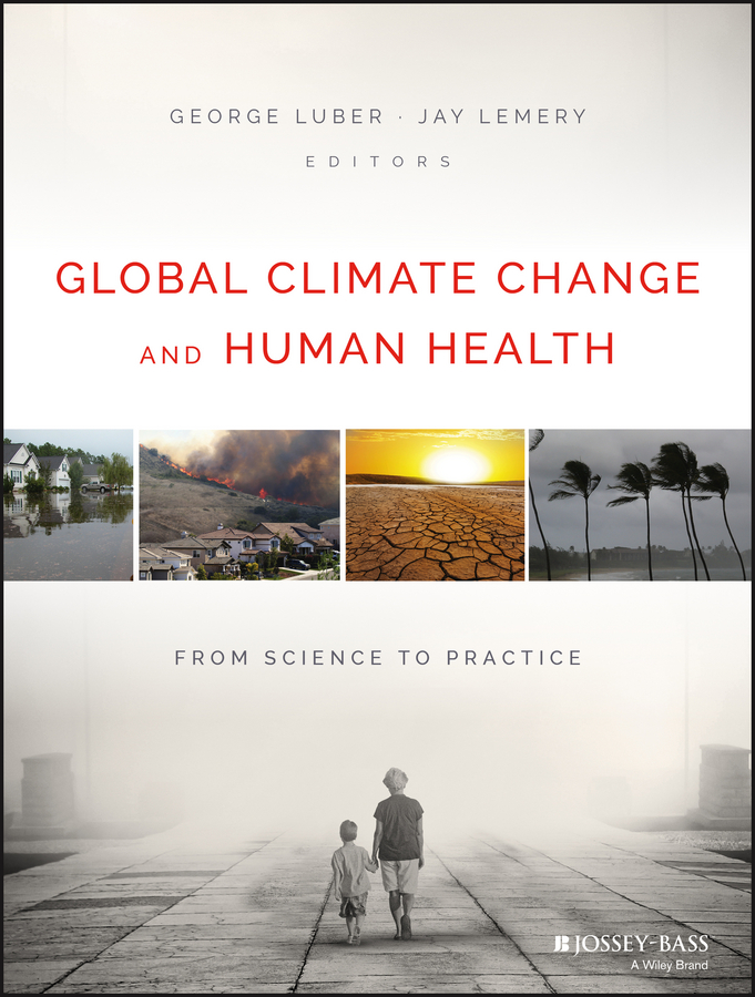 George Luber Global Climate Change and Human Health. From Science to Practice