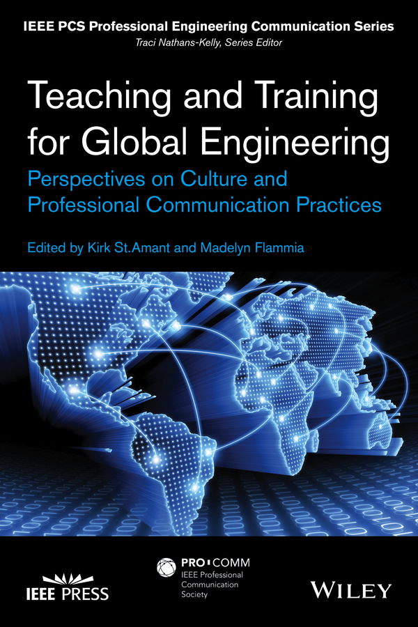 Madelyn Flammia Teaching and Training for Global Engineering. Perspectives on Culture and Professional Communication Practices international business a global perspective