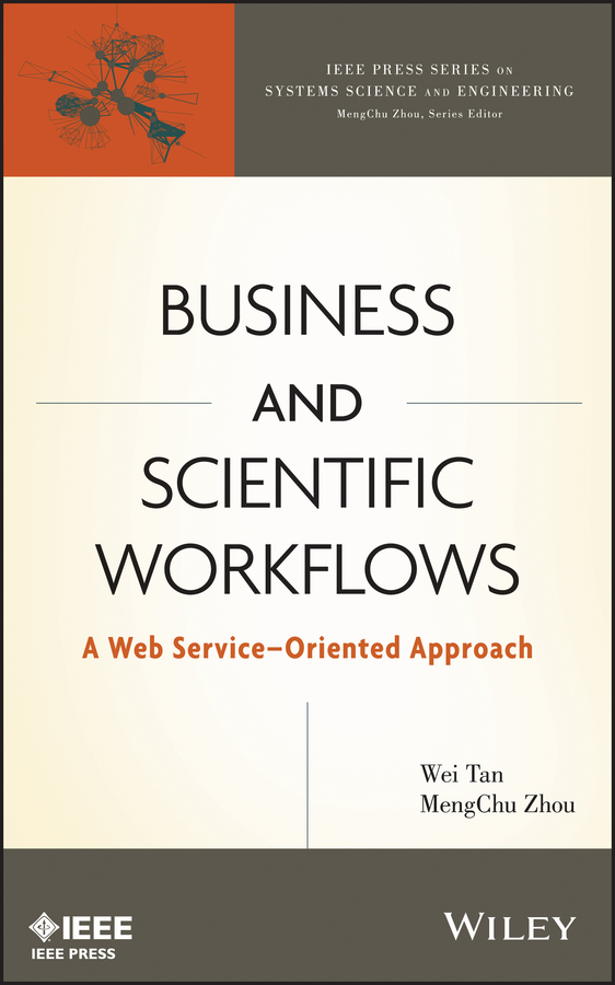 Mengchu Zhou Business and Scientific Workflows. A Web Service-Oriented Approach kyle gabhart service oriented architecture field guide for executives